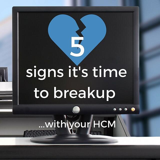 image of a computer with the wording 5 signs it's time to break up...with your HCM