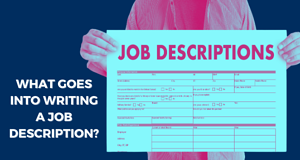 WHAT GOES INTO WRITING A JOB DESCRIPTION_-1
