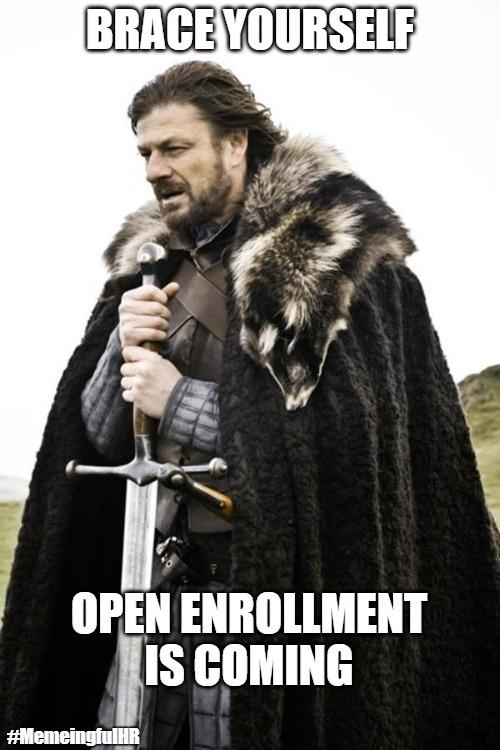 brace yourself open enrollment memeingful hr