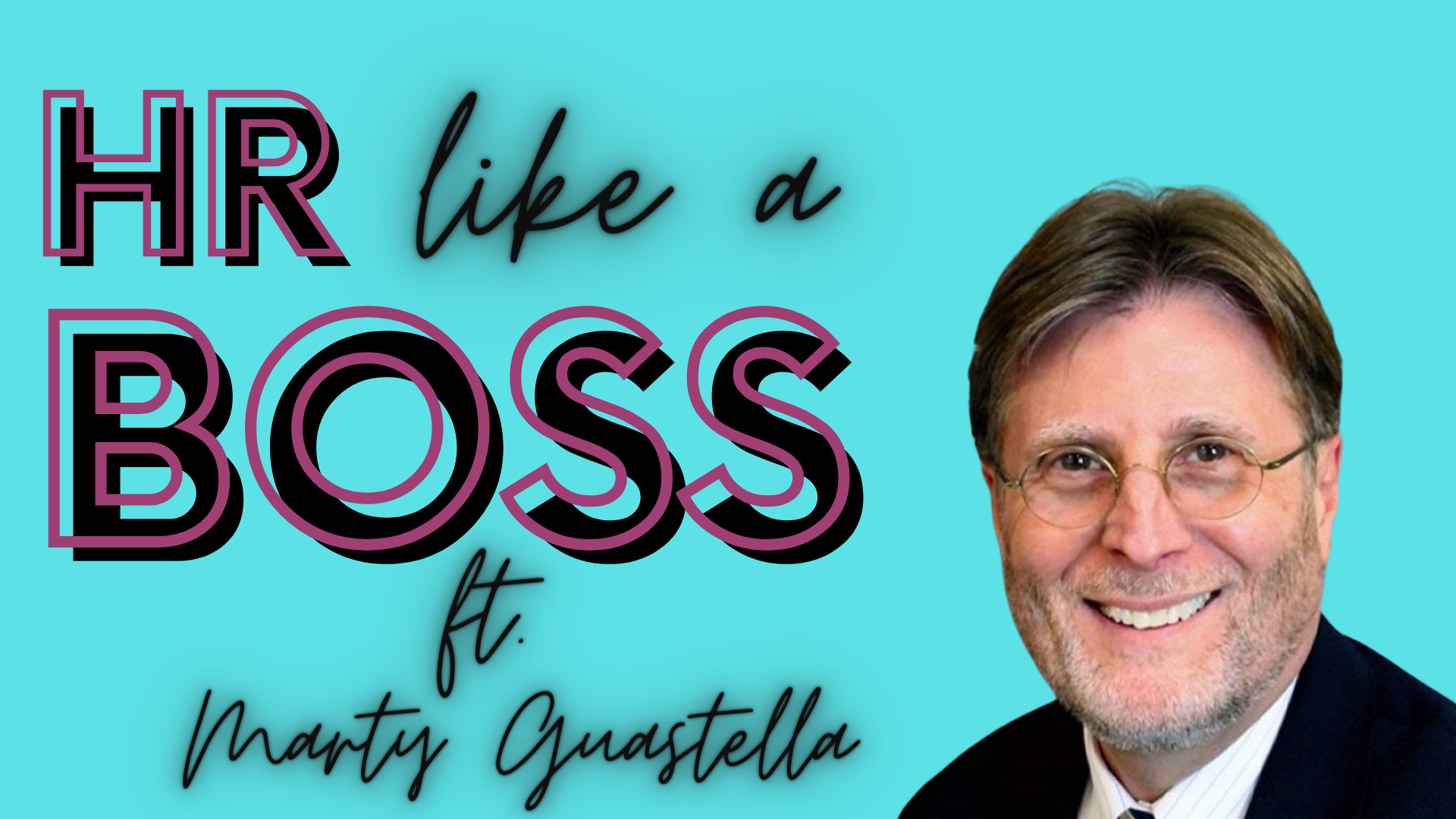 HR Like a Boss with Marty Guastella