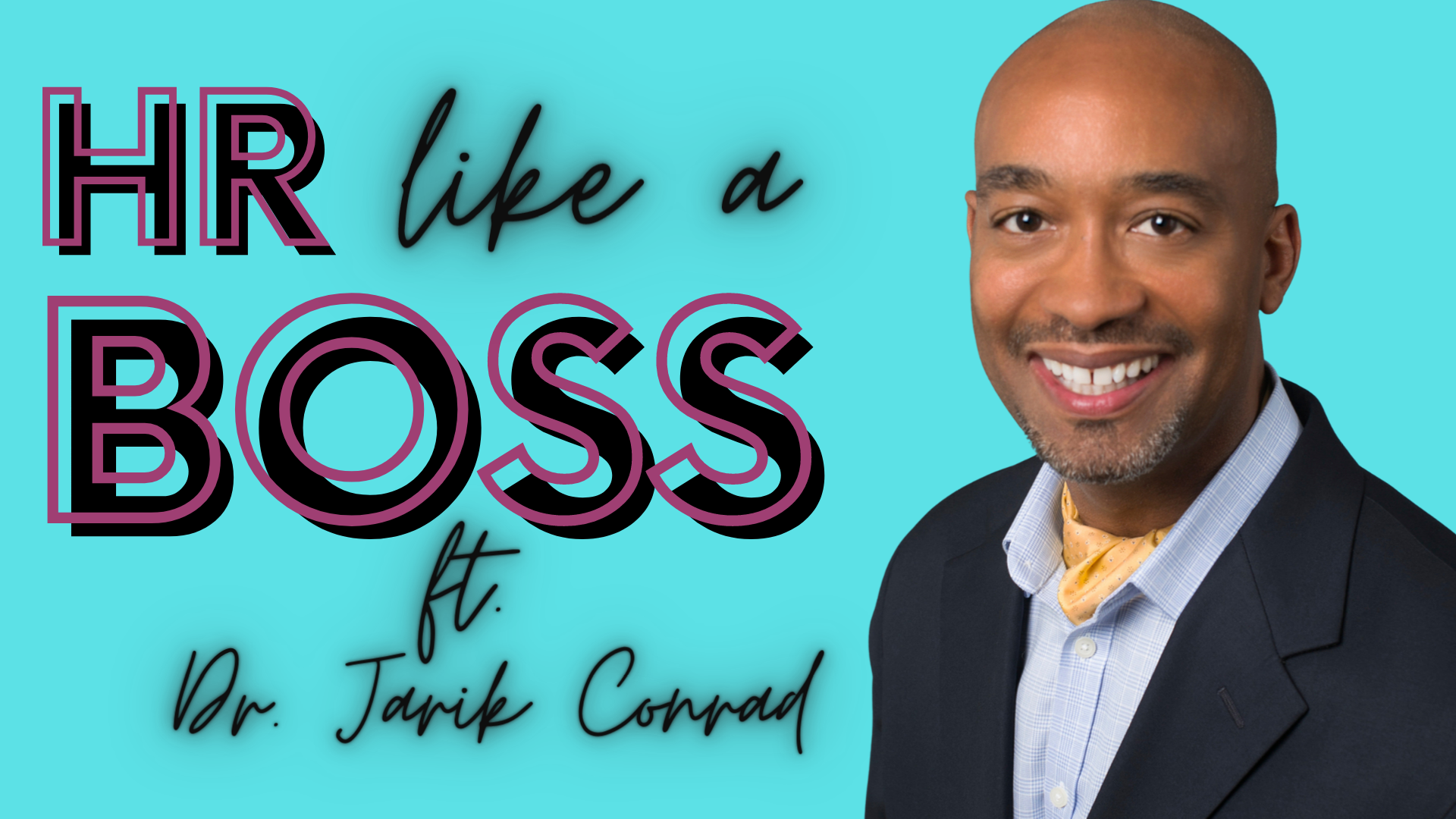 HR Like a Boss with Dr. Jarik Conrad