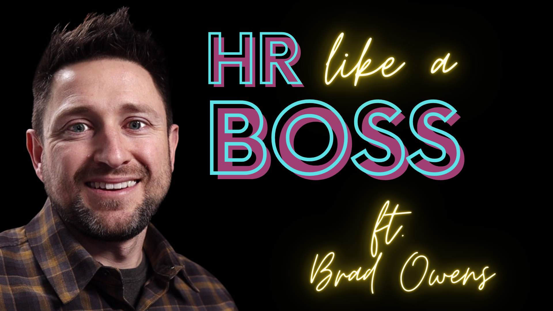 HR Like a Boss with Brad Owens