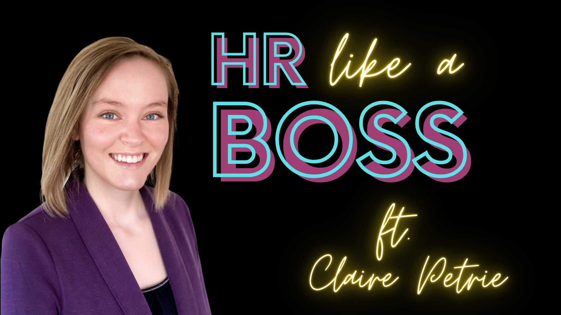 HR Like a Boss with Claire Petrie